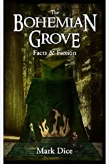 The Bohemian Grove: Facts & Fiction Kindle Edition