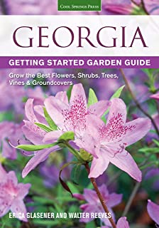 Georgia Getting Started Garden Guide: Grow the Best Flowers, Shrubs, Trees, Vines & Groundcovers (Garden Guides)