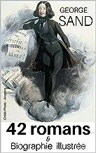 """42 romans de George SAND accompagnés de sa biographie détaillée autour de l'oeuvre """"Histoire de ma Vie"""" (annoté) (French E..."""