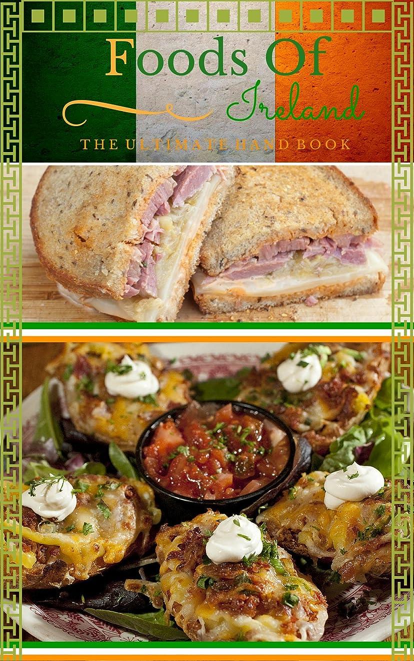 太鼓腹砦ラケットFoods of Ireland: The Ultimate Handbook For The Best Irish Food! (English Edition)