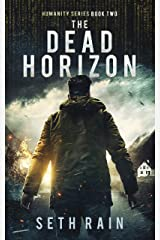 The Dead Horizon: An Apocalyptic Dystopian Thriller (Humanity Series Book 2) Kindle Edition