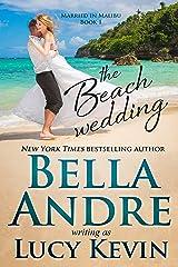 The Beach Wedding (Married in Malibu Book 1) Kindle Edition