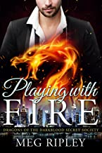 Playing With Fire (Dragons Of The Darkblood Secret Society)