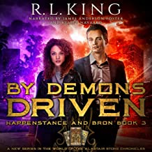 By Demons Driven: Happenstance and Bron, Book 3