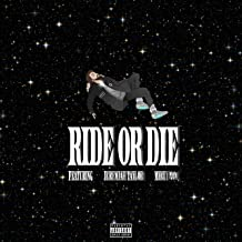 Ride or Die (feat. Jeremiah Taylor & Mikey100k) [Explicit]