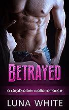 Betrayed: A Stepbrother Mafia Romance (The Criminal Love Series Book 2) (English Edition)