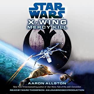 Star Wars: X-Wing: Mercy Kill: A SW: X-Wing Novel