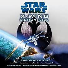 Star Wars: X-Wing: Mercy Kill: A SW: X-Wing Novel