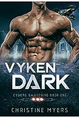 Vyken Dark: Cyborg Awakenings Book One Kindle Edition