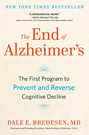 The End of Alzheimer's: The First Program to Prevent and Reverse Cognitive Decline (English Edition)