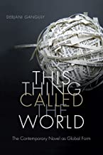 This Thing Called the World: The Contemporary Novel as Global Form