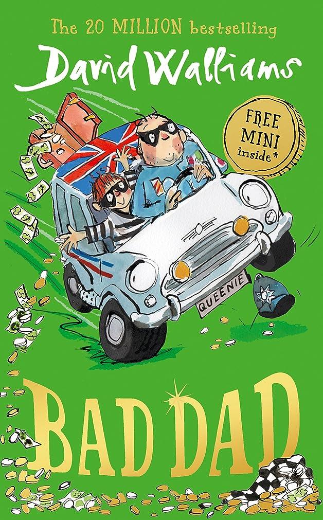 フレッシュ耳電話に出るBad Dad: Laugh-out-loud funny new children's book by bestselling author David Walliams (English Edition)