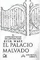 El palacio malvado (Los Royal nº 3) Versión Kindle