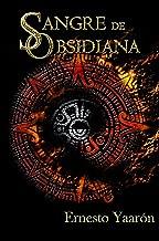Sangre de Obsidiana (Spanish Edition)