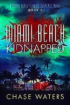 Miami Beach Kidnapped (A Miami Beach Florida Suspense Series Book 3)