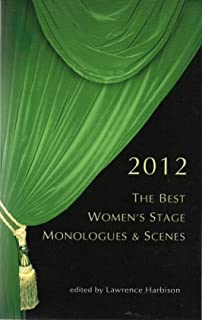 The Best Women's Stage Monologues & Scenes 2012 (Monologue Audition)