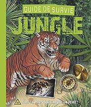 Guide de survie Jungle: Tout savoir pour sauver sa peau ! (Hors-série / Nature) (French Edition)