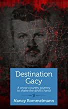 Destination Gacy: A Cross-Country Journey to Shake the Devil's Hand