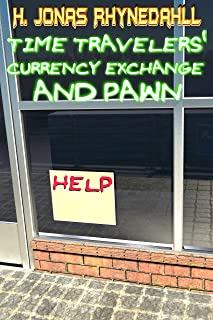 Time Travelers' Currency Exchange and Pawn