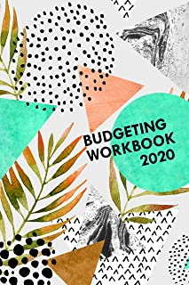 Budgeting Workbook 2020: Daily Weekly Monthly Financial Planner 2020 Calendar Bill Payment Log Debt Organizer With Income ...