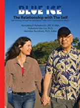 BLUE ICE: The Relationship with The Self: MsKr SITH® Conversations, Book 1 (Dr. Hew Lena and Kamaile Rafaelovich Self I-Dentity through Ho'oponopono®, MsKr SITH® Conversations)