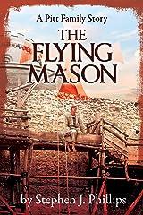 The Flying Mason: Book IV in the Pitt Family Saga Kindle Edition