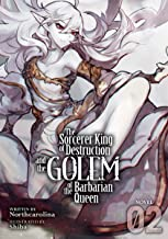 The Sorcerer King of Destruction and the Golem of the Barbarian Queen (Light Novel) Vol. 2