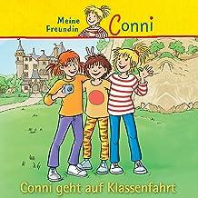 Conni geht auf Klassenfahrt: Meine Freundin Conni