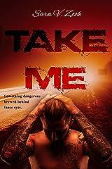 Take Me Kindle Edition