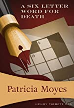 A Six Letter Word for Death (Henry Tibbett Book 16)