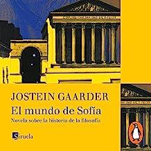 El mundo de Sofía [Sophie's World]: Novela sobre la historia de la filosofía [A Novel About the History of Philosophy]