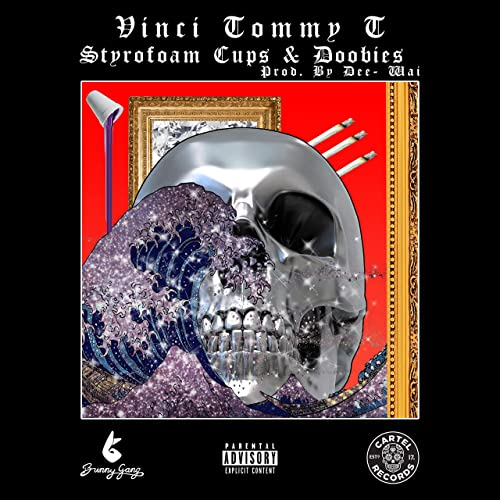 Styrofoam Cups & Doobies [Explicit] by Vinci Tommy T on ...