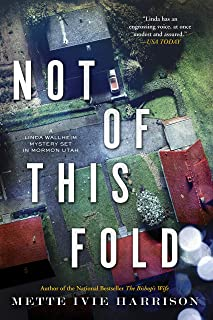 Not of This Fold (A Linda Wallheim Mystery)