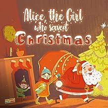 Alice, the Girl Who Saved Christmas