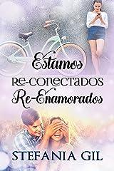 Estamos Reconectados Reenamorados: Romance, viajes y amor verdadero (Reencuentros nº 2) (Spanish Edition) Kindle Edition