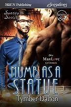 Numb as a Statue [Suncoast Society] (Siren Publishing Sensations)