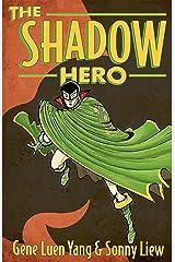 The Shadow Hero Kindle Edition