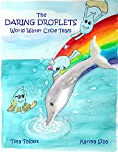 The Daring Droplets: World Water Cycle Team (Survival Super Squad Book 1)