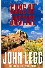 Guns Of Justice (Arizona Territory Book 7) Kindle Edition