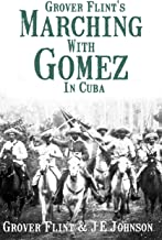 Grover Flint's Marching with Gomez in Cuba
