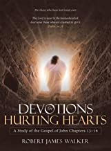 Devotions for Hurting Hearts: A Study of the Gospel of John Chapters 13–16