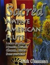 Sacred Native American Flute: Blues, Hymns, Christmas Carols