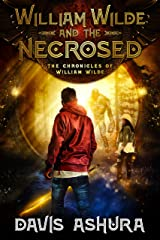 William Wilde and the Necrosed: An Anchored Worlds novel (The Chronicles of William Wilde Book 1) Kindle Edition