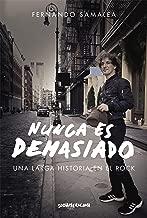 Nunca es demasiado: Una larga historia en el rock