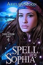 Spell For Sophia (The Teen Wytche Saga Book 4)