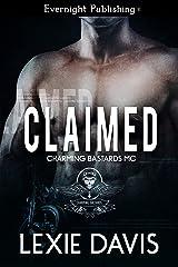 Claimed (Charming Bastards MC Book 1) Kindle Edition