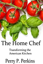 The Home Chef: Transforming the American Kitchen