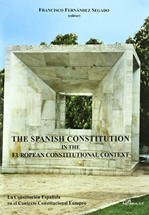 The Spanish Constitution in the european constitutional context = La Constitución Española en el contexto constitucional europeo