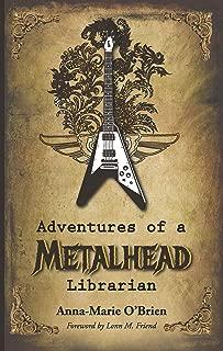 Adventures of a Metalhead Librarian: A Rock N' Roll Memoir