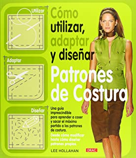 Como utilizar, adaptar y disenar patrones de costura / How to Use, Adapt and